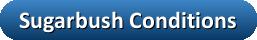 button_sugarbush-conditions